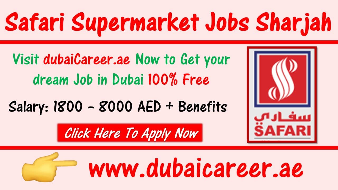 Safari Supermarket Jobs Sharjah